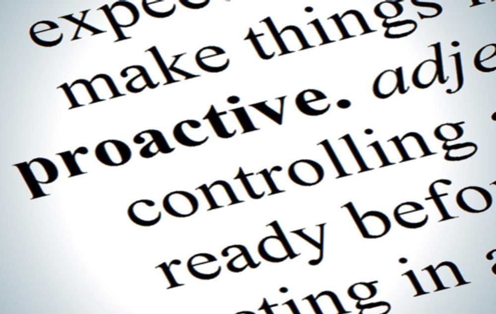 Being Proactive Versus Reactive